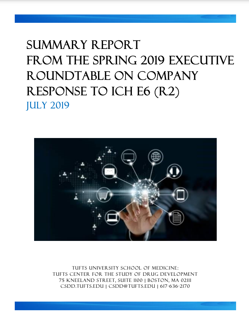 SUMMARY+REPORT+FROM+THE+SPRING+2019+EXECUTIVE+ROUNDTABLE+ON+COMPANY+RESPONSE+TO+ICH+E6+(R2) SUMMARY REPORT FROM THE SPRING 2019 EXECUTIVE ROUNDTABLE ON COMPANY RESPONSE TO ICH E6 (R2)